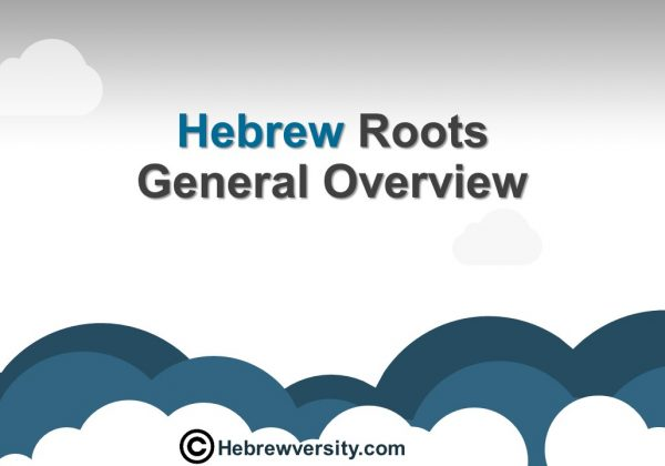 Hebrew Roots – General Overview